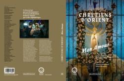 Un livre et  une déclaration d'amour aux Chrétiens d'Orient