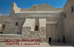 Bethléem – Back in time – Chapitre 1- Aujourd'hui
