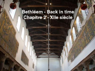 Bethléem - Back in time - Chapitre 2 - XIIe siècle