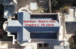 Bethléem – Back in time – Chapitre 3 – VIe siècle