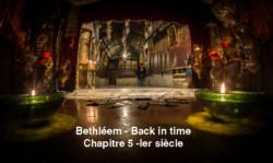 Bethléem – Back in time – Chapitre 5 – Ier siècle